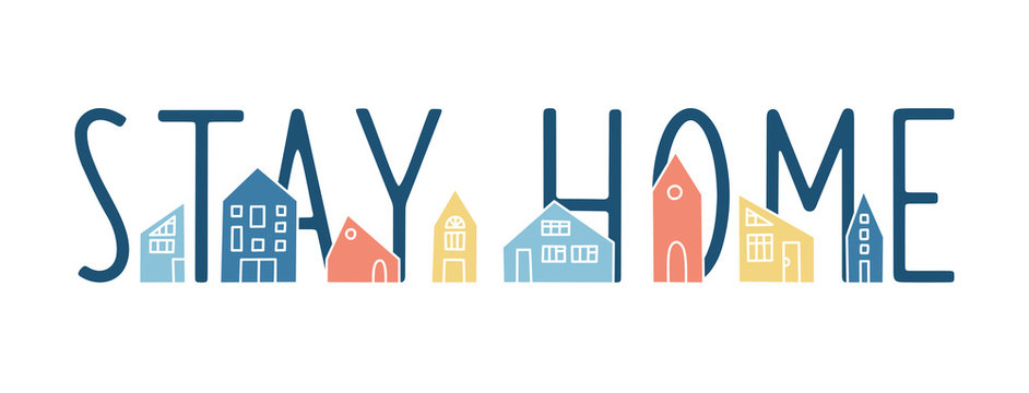 Stay Home vector banner with multi-colored houses. Hand drawn flat vector cartoon illustration with cute houses and lettering. Coronavirus pandemic self isolation concept, healthcare, quarantine