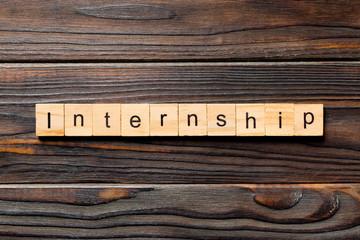 internship word written on wood block. internship text on table, concept
