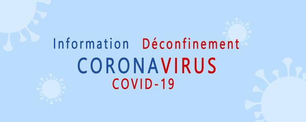 coronavirus information, déconfinement, covid-19