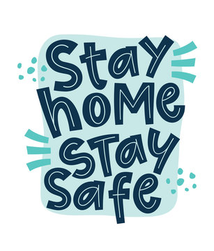 Stay home, stay safe coronavirus vector slogan campaign from coronavirus, COVID-19. Motivational quotes to stay safe at home. Vector typography hand lettering corona illustration.