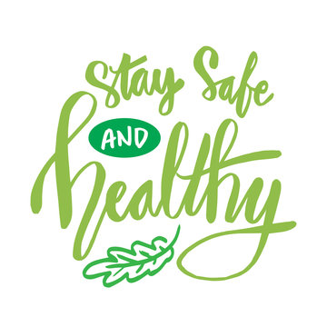 Stay  safe and healthy. Slogan concept.