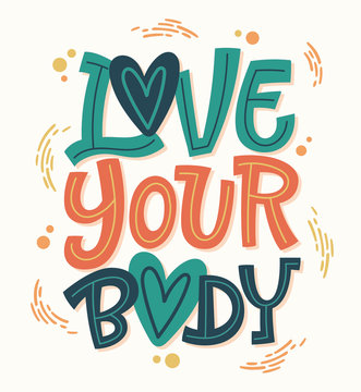 Colorful body positive lettering design. Hand drawn inspiration phrase - Love your body.