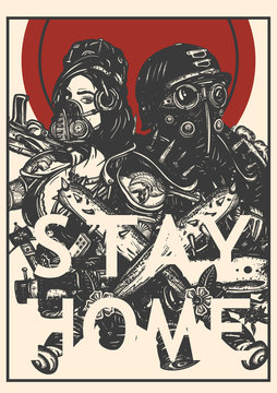 Stay home poster. Nuclear post-apocalypse survivors. Man warrior and soldier woman in gas mask. Doomsday people. Post apocalypse art. Dark sci-fi concept. Propaganda, survival art