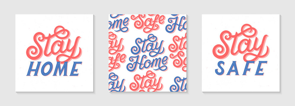 Stay home, stay safe type posters and pattern.Modern decorative handwritten text.Self protection concept.Social media movement to motivate people to stay at home and stay safe.Vector illustrations