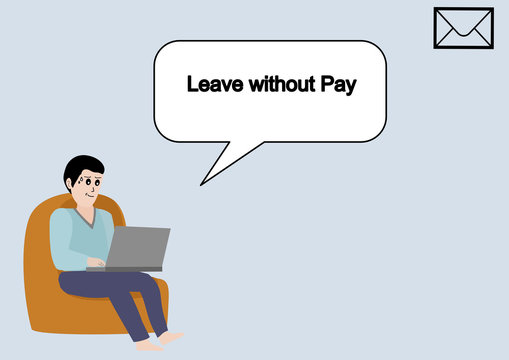 """A man sitting the chair and read the massage from his work and the sentence of """"leave without pay"""" from covid19 crisis"""