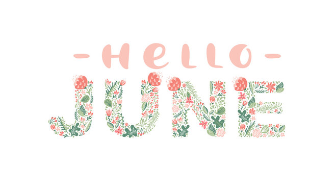 Hello June handwritten calligraphy lettering text. Summer month vector with flowers and leaves. Decoration floral. Illustration month may