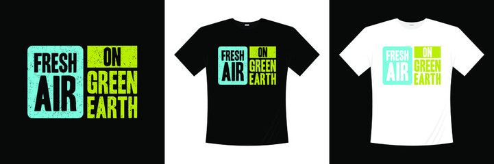fresh air on green earth typography t-shirt design