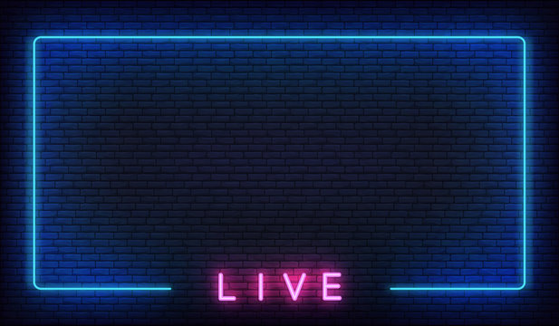 Live neon background. Template with glowing live text and border
