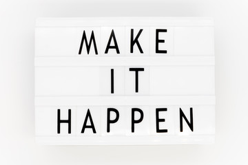 Think positive, work hard and make it happen