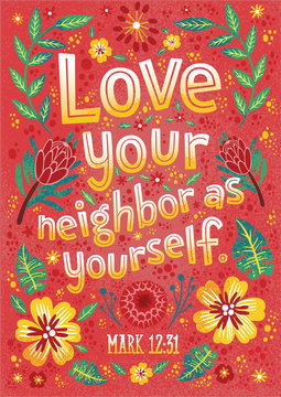 Christian religious typography poster . Bible verse: Love your neighbor as yourself. Emotional interactions during social distancing. For posters, postcards, social media.