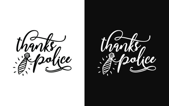 """Hand drawn typography Design about """"Thanks police"""" for corona virus prevention. Calligraphic poster and t shirt design for print. Vector illustration."""