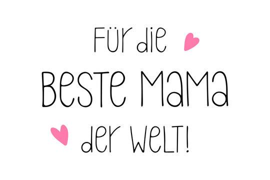 Handgeschriebene Phrase Für die beste Mama der Welt als Logo. Lettering für Poster, Postkarte, Einladung,