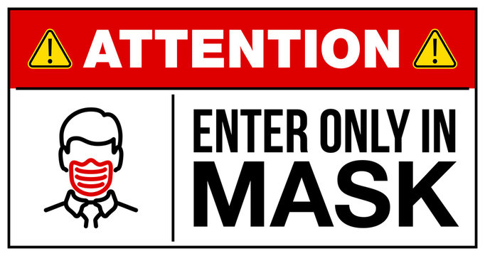 please enter only in mask warning and attention icon sticker. man face in mask icon danger sign for public institution, COVID19 epidemic and pandemic symbol. prevention logo template sticker for shop