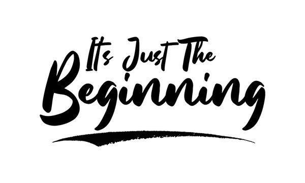It's Just The Beginning Calligraphy Black Color Text On White Background