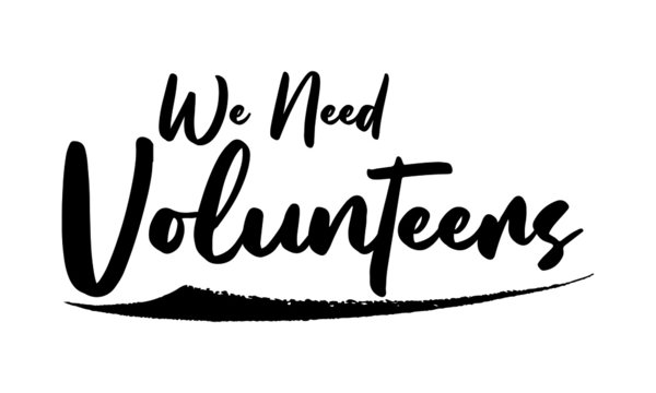 We Need Volunteers Calligraphy Black Color Text On White Background