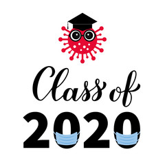Class of 2020 funny typography poster with cute cartoon coronavirus, graduation hat and protective mask. COVID-19 quarantine concept. Vector template for greeting card, banner, sticker, t-shirt.
