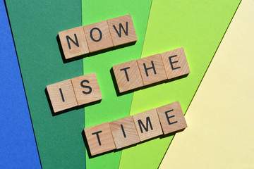 Now is The Time, phrase in wooden letters