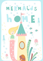 Fotobehang Hoogte schaal Little Princess poster for nursery with cute mermaid near underwater house. Vector Illustration. Kids illustration for baby clothes, greeting card, wrapping paper. Lettering Mermaids home.