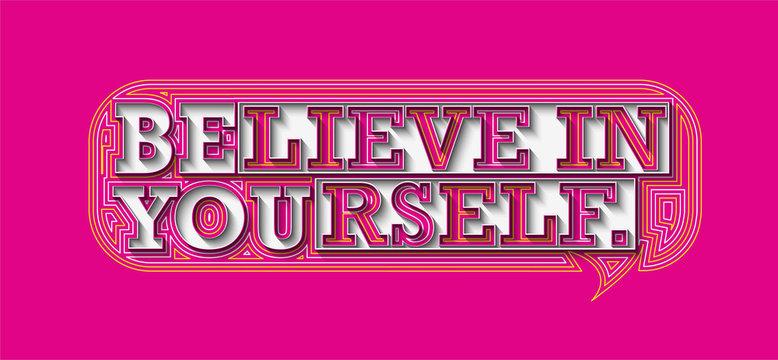 Believe in Your Self Calligraphic Line art Text Poster vector illustration Design.