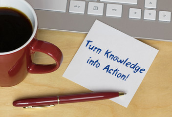 Turn Knowledge into Action!