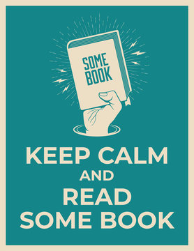 Keep calm and read some book. Reading motivation poster template with hand holding book silhouette. Vector illustration