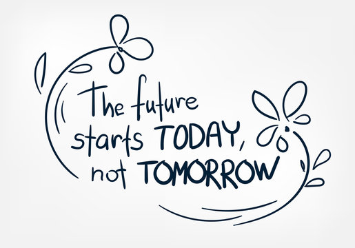 future strarts today motivation doodle vector hand drawn word lettering simple