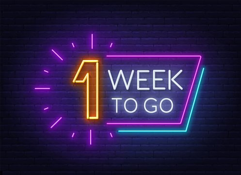 One week to go neon sign on brick wall background. Vector illustration.