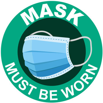 Mask must be worn, wearing mask for prevention