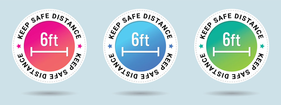 Keep Safe Distance stamp vector illustration. Safety distance advice against spreading coronavirus covid-19, 6 feet, Recommended social distance. Set of 3 beautiful color gradients.