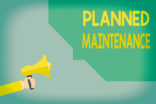 Writing note showing Planned Maintenance. Business concept for Check ups to be done Scheduled on a Regular Basis Hu analysis Hand Hold Megaphone with Sound icon and Bubble