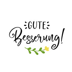 Hand sketched Gute Besserung quote in German as logo. Translated Get well soon. Lettering for poster, label, sticker, flyer, header, card, banner, header.