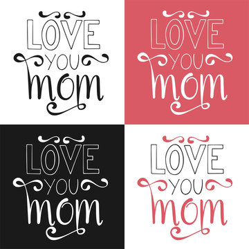 Love you mom letterings for Mother's Day set. Vector illustration.