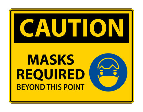 Caution Symbol Masks Required Beyond This Point Sign