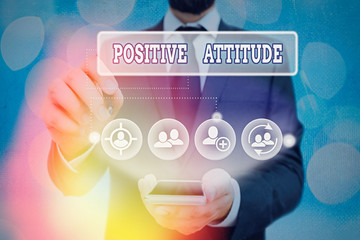 Text sign showing Positive Attitude. Business photo showcasing Being optimistic in Life Looking for good things