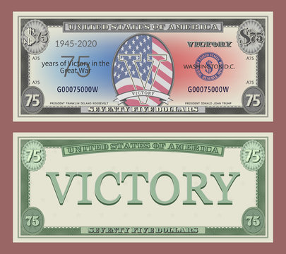 Fictional US banknote of 75 dollars. Dedicated to the anniversary of the victory in the great war of 1945-2020