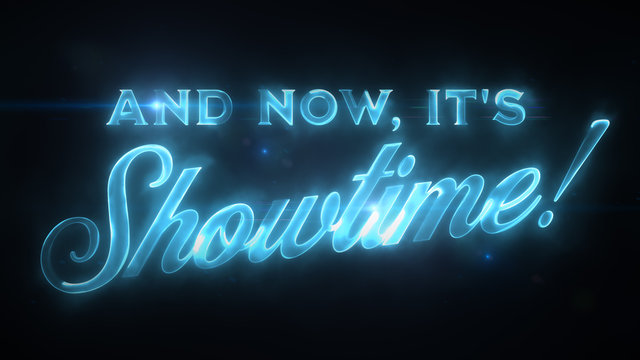 And Now It's Show Time Intro Background With Light Flares/ Illustration of a broadcast tv now it's showtime message text with hi-tech design and optical flares