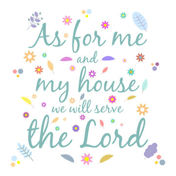 The inscription as for me and my house, we will serve the Lord Jesus, 24:15. God gives people hope. The Bible, the word of God. Christianity. The number of believers is growing. Holy places.