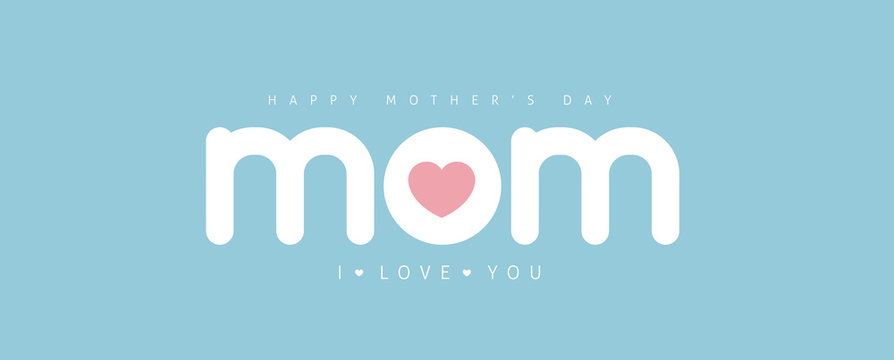 """Happy mother's day """"mom"""" text design.Vector illustration template."""