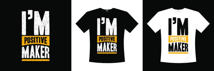 Zelfklevend Fotobehang Positive Typography i'm positive maker typography t-shirt design