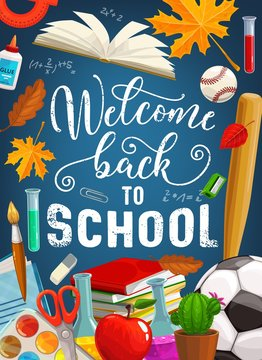 Back to school, education books, pens and pencils on chalkboard background. Welcome back to school vector poster with education supplies, baseball bat, watercolors and football ball, eraser and apple