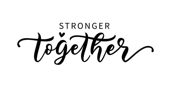 STRONGER TOGETHER. Coronavirus concept. Moivation quote. Together we are strong. Vector illustration. Stay strong. Typography poster. Text on white background. Self quarantine time. Self-isolation