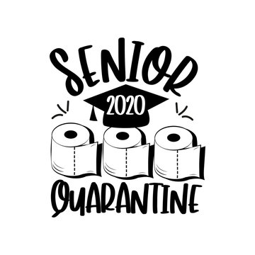 Senior 2020 Quarantine with toilet paper and Graduation Cap.   Template for graduation design, party, high school or college graduate, yearbook.