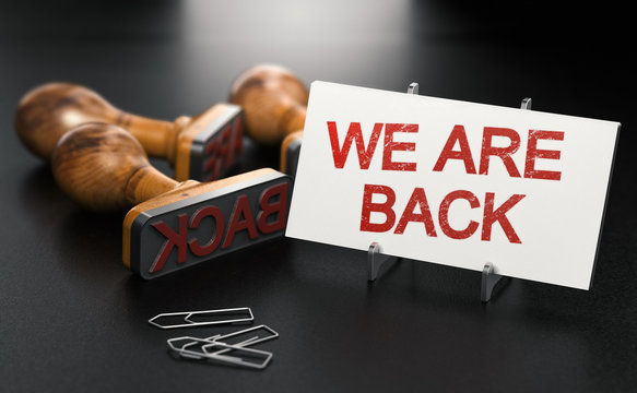 We are back. Reopening businesses concept.