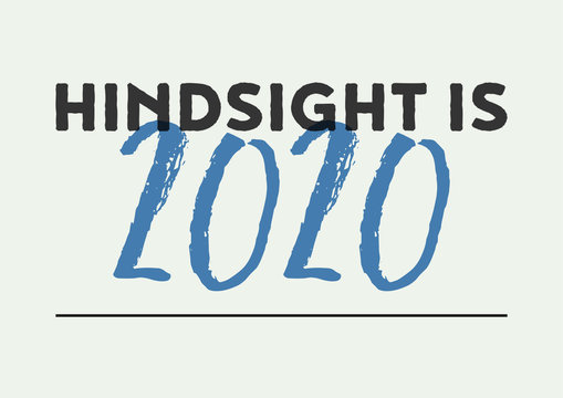 Hindsight is 2020 global pandemic quote