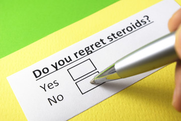 Do you regret steroids? Yes or no?