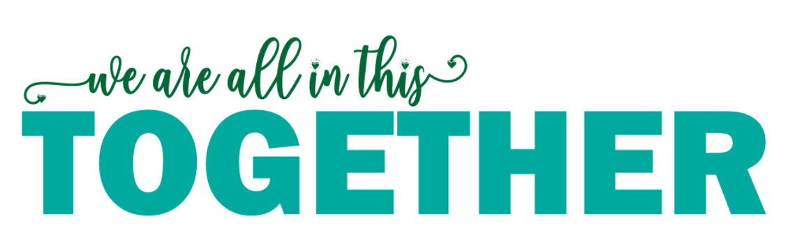 We are all in this together Vector brush calligraphy banner, inspirational typography, Thin segment line font, minimalist type