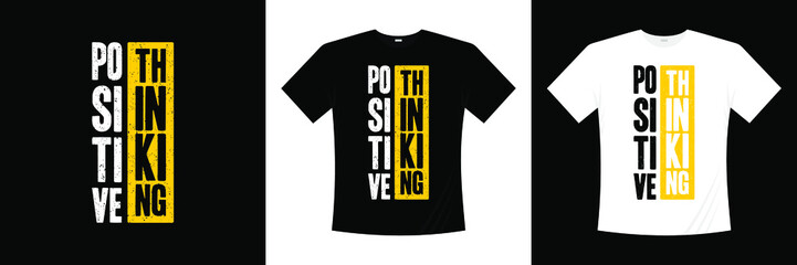 positive thinking typography t-shirt design