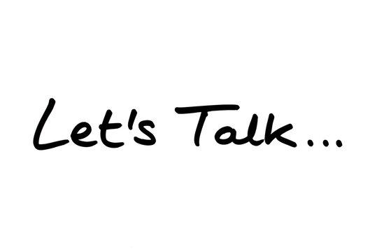 Lets Talk...