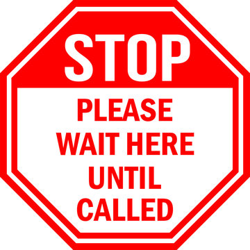 Please wait here until called. Stop sign. Red octagonal background. Perfect for backgrounds, backdrop, sticker, label, sign, symbol and wallpaper.