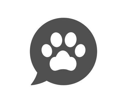 Pets care icon. Veterinary clinic bubble sign. Dog paw speech bubble symbol. Classic flat style. Quality design element. Simple pets care icon. Vector